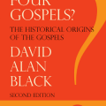 Interview with Dave Black on Why Four Gospels